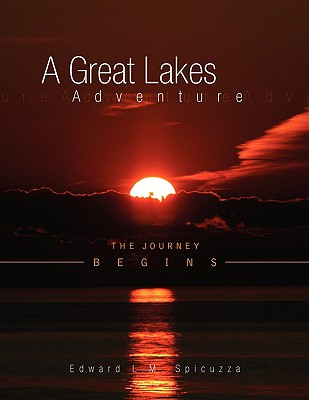 A Great Lakes Adventure By Spicuzza, Edward L. M. (PHT)