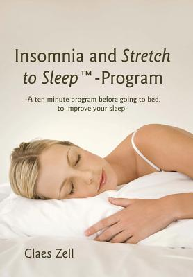 Insomnia and Stretch to Sleep-program By Zell, Claes